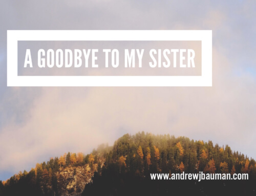 A Goodbye to My Sister