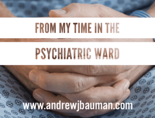 From my time in the Psychiatric Ward