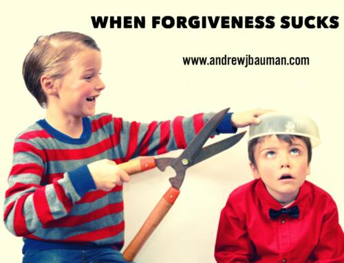When Forgiveness Sucks