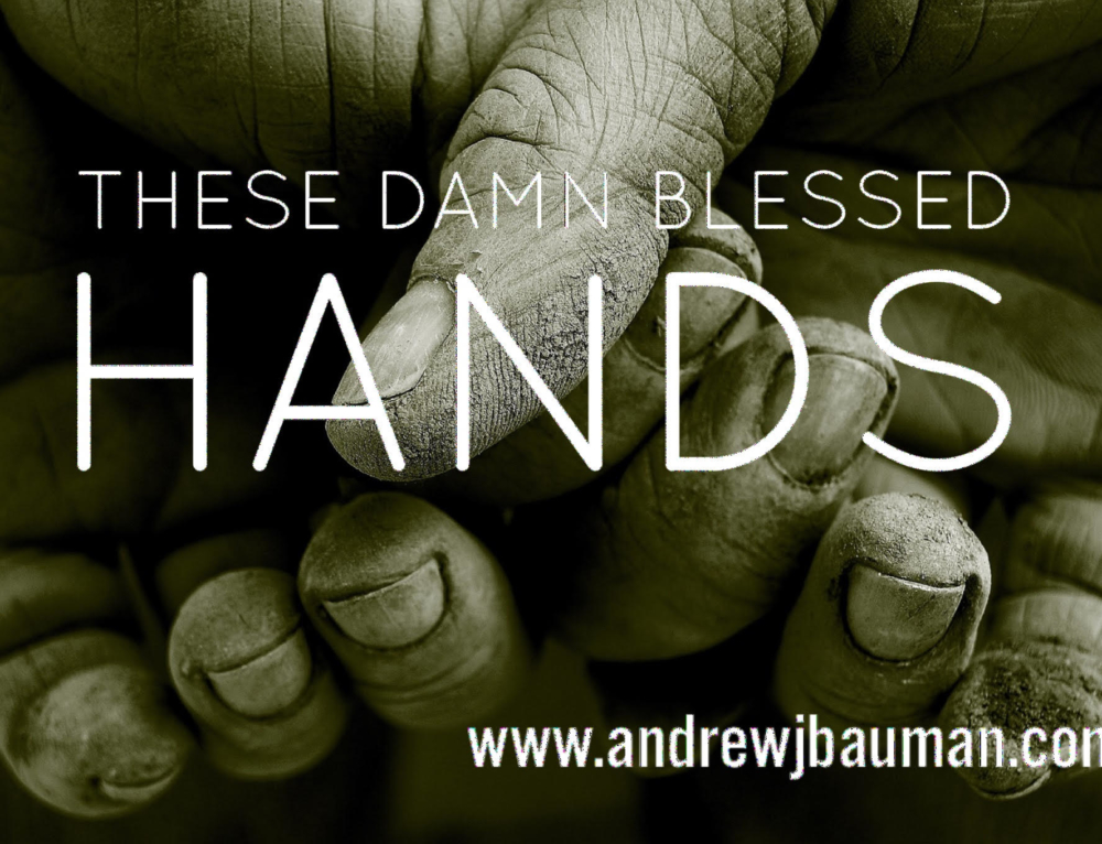 These Damn Blessed Hands