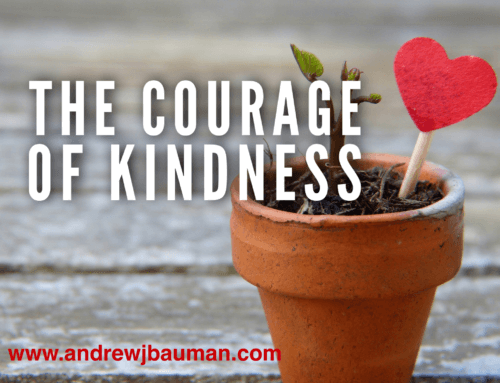 The Courage of Kindness
