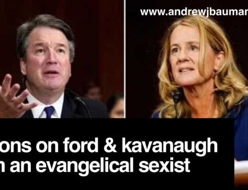 Lessons on Ford & Kavanaugh from an Evangelical Sexist
