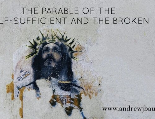 Parable of the Self-Sufficient and the Broken