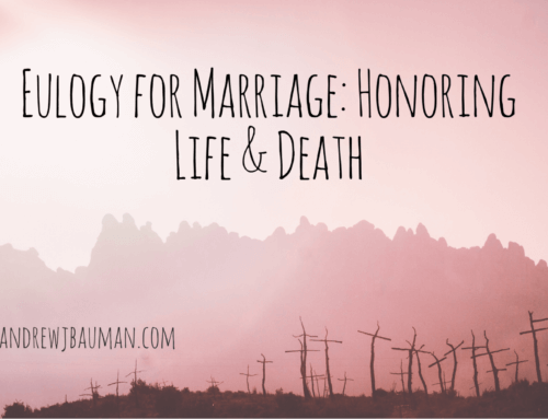 Eulogy for Marriage: Honoring Life & Death