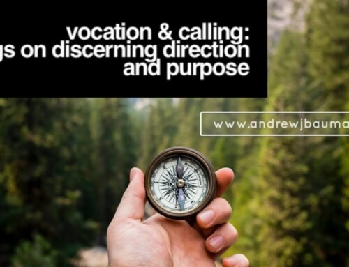Vocation & Calling: Musings on discerning direction and purpose