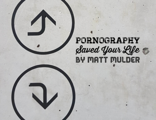 Pornography Saved Your Life By Matt Mulder