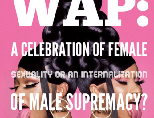 WAP: A Celebration of Female Sexuality or An Internalization of Male Supremacy?