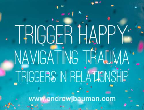Trigger Happy:  Navigating Trauma Triggers in Relationships