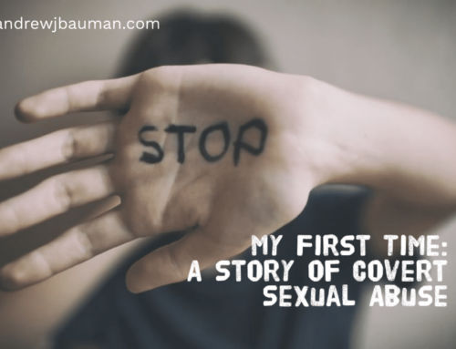 My First Time: A Story of Covert Sexual Abuse