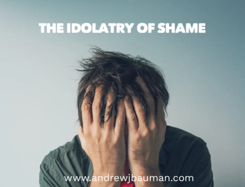 The Idolatry of Shame: Engaging the Full Spectrum of Shame