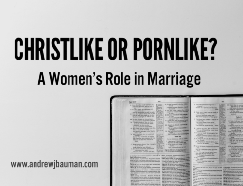 Christlike or Pornlike?  A Christian Woman's Role in Marriage